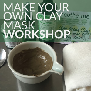 Make your own clay mask workshop